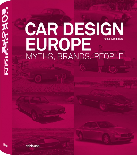 Car Design Europe - Myths, Brands, People